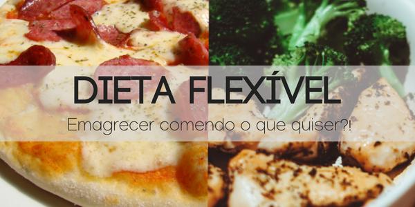 Descobre o que é uma Dieta Flexível e como otimizar a tua alimentação através deste conceito!