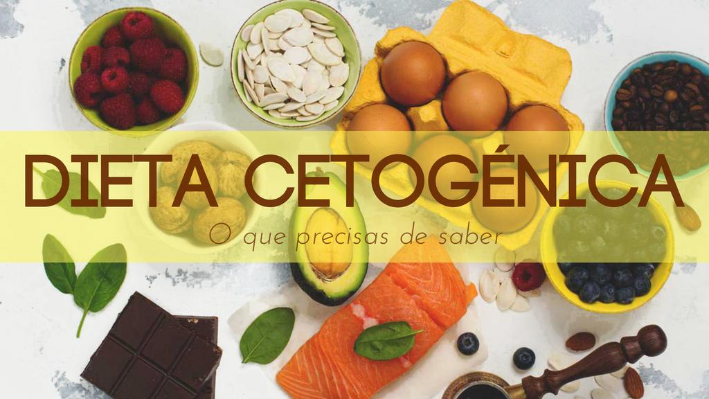 Dieta Cetogénica - O que precisas de saber!
