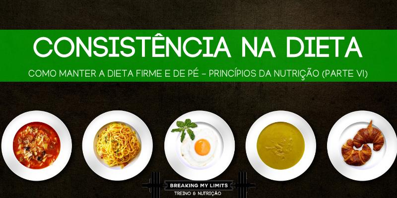 Consistência na Dieta - Como tornar a dieta certa para ti!