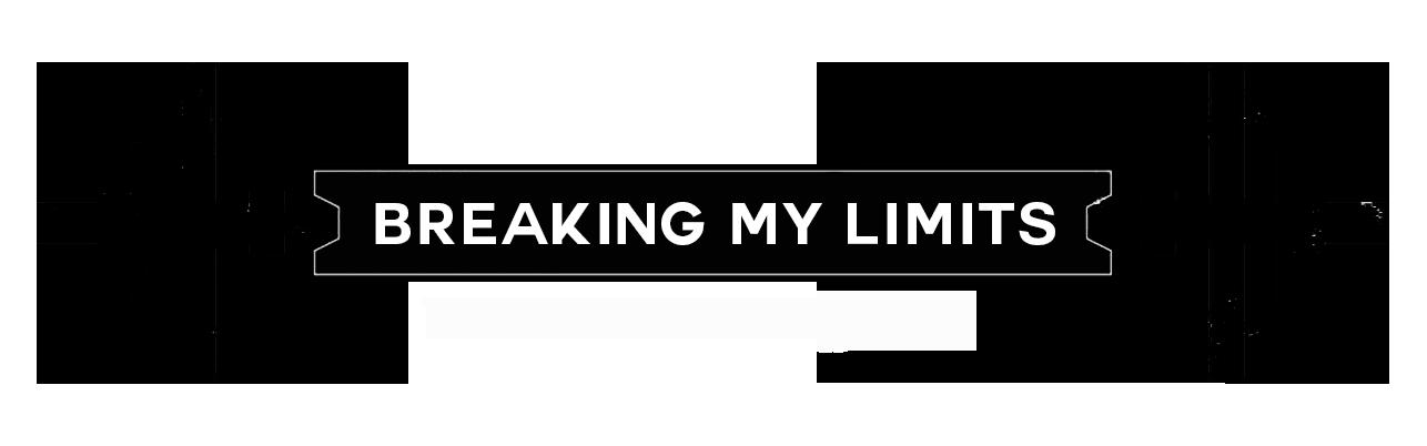 Breaking My Limits