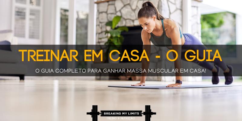 O teu guia completo para treinar em casa e ganhar massa muscular. Com ou sem equipamento - as dicas de planeamento que precisas para equiparares os resultados aos que terias no ginásio!