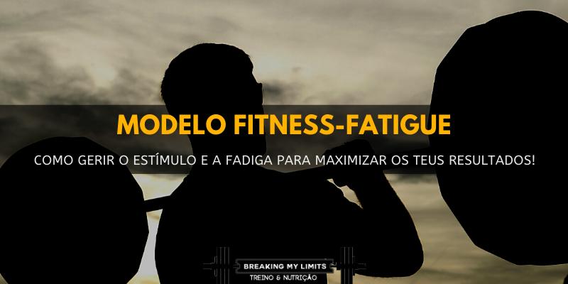 Adequar o modelo fitness-fatigue é fulcral para otimizar os ganhos de massa muscular. Aprende a fazê-lo neste artigo!