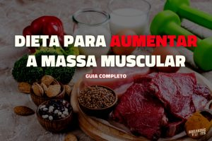 Dieta para aumentar a massa muscular - cabeçalho