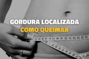 Como perder gordura localizada - guia completo!